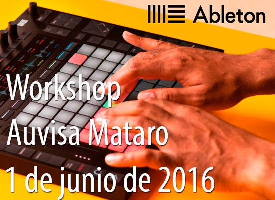 1 de junio de 2016: Workshop Ableton en Auvisa Mataró
